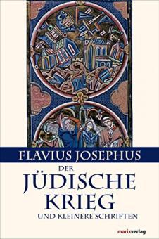 Flavius Josephus: Der Jüdische Krieg und kleinere Schriften