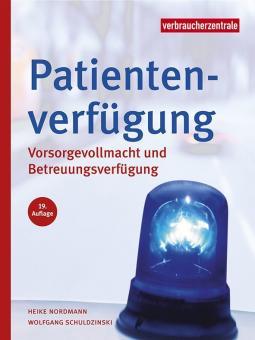 Patientenverfügung • Paperback, 166 Seiten, DIN A5 • Vorsorgevollmacht und Betreuungsverfügung • Alle Formulare auch als Download
